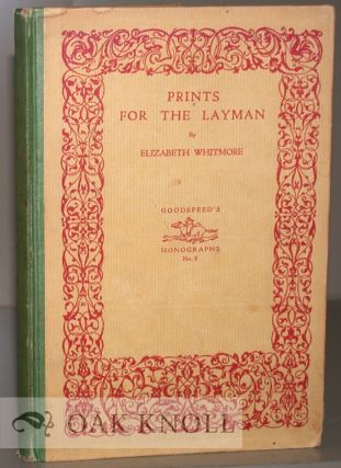 PRINTS FOR THE LAYMAN, THEIR USE AND ENJOYMENT IN THE AVERAGE HOME. Elizabeth Whitmore