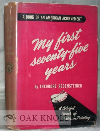 MY FIRST SEVENTY-FIVE YEARS with FIFTY YEARS OF COLORTYPE PRINTING By A. G. Fegert.