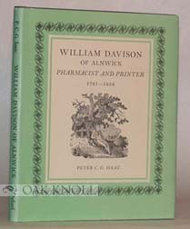 WILLIAM DAVISON OF ALNWICK, PHARMACIST AND PRINTER 1781-1858