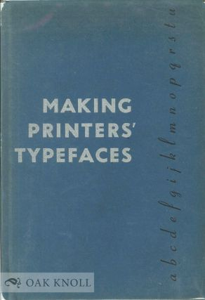 MAKING PRINTERS' TYPEFACES. R. Hunter Middleton