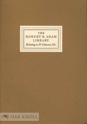 THE ROBERT B. ADAM LIBRARY RELATING TO DR. SAMUEL JOHNSON AND HIS ERA. Laurence Gomme