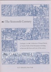 SIXTEENTH CENTURY, A SELECTION OF PRINTED BOOKS IN VARIOUS FIELDS OF THE HUMANITIES.
