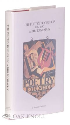 THE POETRY BOOKSHOP, 1912-1935, A BIBLIOGRAPHY. J. Howard Woolmer