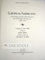 EUROPEAN AMERICANA: A CHRONOLOGICAL GUIDE TO WORKS PRINTED IN EUROPE RELATING TO THE AMERICAS, 1493-1650.