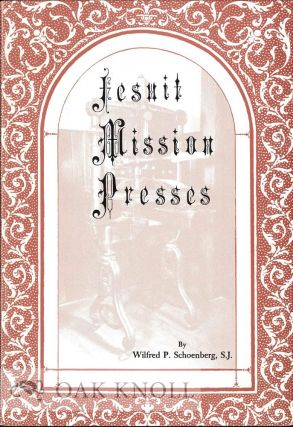 JESUIT MISSION PRESSES IN THE PACIFIC NORTHWEST: A HISTORY AND BIBLIOGRAPHY OF IMPRINTS,...