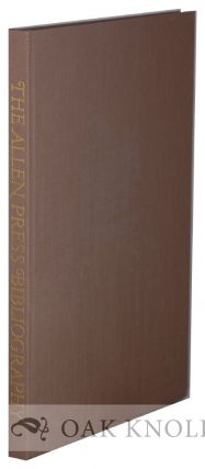 THE ALLEN PRESS BIBLIOGRAPHY, A FACSIMILE WITH ORIGINAL LEAVES AND ADDITIONS TO DATE INCLUDING A...