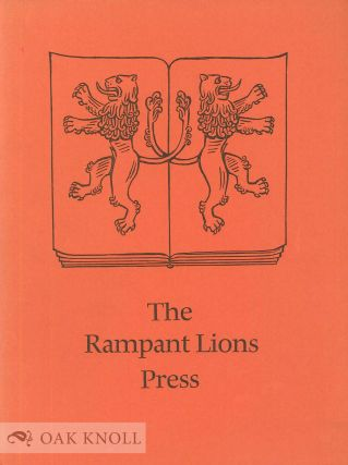 THE RAMPANT LIONS PRESS, A PRINTING WORKSHOP THROUGH FIVE DECADES