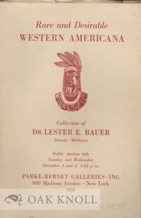 RARE AND DESIRABLE WESTERN AMERICANA ... COLLECTION OF DR. LESTER E. BAUER