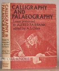 CALLIGRAPHY AND PALAEOGRAPHY, ESSAYS PRESENTED TO ALFRED FAIRBANK ON HIS 70TH BIRTHDAY. AS Osley.