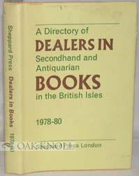 A DIRECTORY OF DEALERS IN SECONDHAND AND ANTIQUARIAN BOOKS IN THE BRITISH ISLES, 1978-80