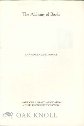 THE ALCHEMY OF BOOKS. Lawrence Clark Powell