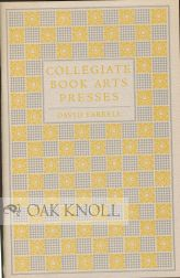 COLLEGIATE BOOK ARTS PRESSES, A NEW CENSUS OF PRINTING PRESSES IN AMERICAN COLLEGES &...