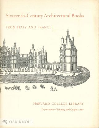 SIXTEENTH-CENTURY ARCHITECTURAL BOOKS FROM ITALY AND FRANCE