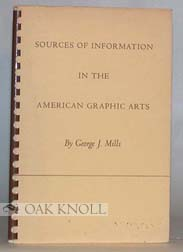 SOURCES OF INFORMATION IN THE AMERICAN GRAPHIC ARTS