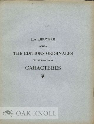 LA BRUYERE, THE FINEST COMPLETE SERIES EXTANT OF THE EDITIONS ORIGINAL ES OF HIS IMMORTAL...