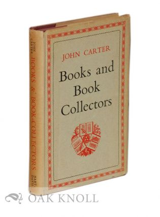 BOOKS AND BOOK-COLLECTORS. John Carter