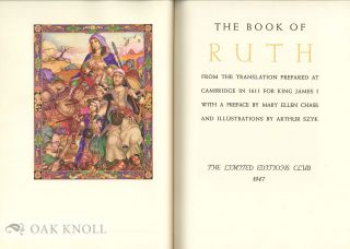 BOOK OF RUTH FROM THE TRANSLATION PREPARED AT CAMBRIDGE IN 1611 FOR KING JAMES I WITH A PREFACE BY MARY ELLEN CHASE AND ILLUSTRATIONS BY ARTHUR SZYK.