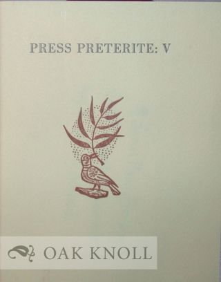 PRESS PRETERITE: V, A CONTINUATION OF THE SUMAC PRESS BIBLIOGRAPHY
