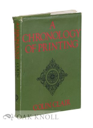 A CHRONOLOGY OF PRINTING. Colin Clair
