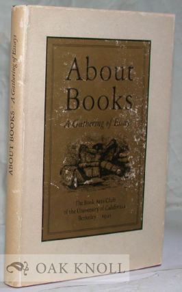 ABOUT BOOKS, A GATHERING OF ESSAYS. Randolph G. Adams.