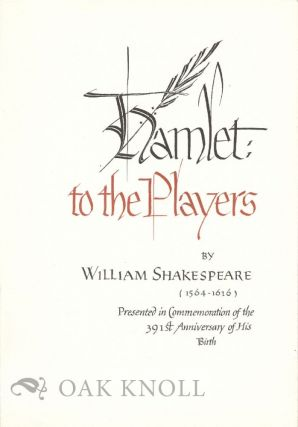 HAMLET: TO THE PLAYERS BY WILLIAM SHAKESPEARE (1564-1616). William Shakespeare.