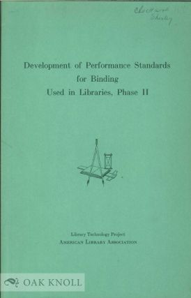DEVELOPMENT OF PERFORMANCE STANDARDS FOR BINDING USED IN LIBRARIES, PHASE II