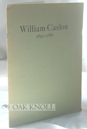 WILLIAM CASLON, 1692-1766