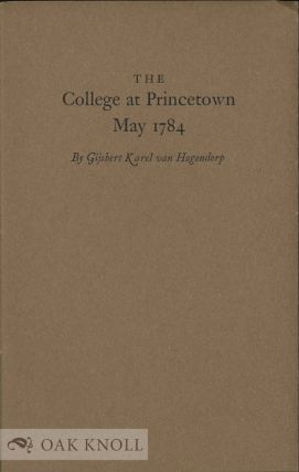 COLLEGE AT PRINCETOWN, MAY 1784 With an Introduction by Howard C. Rice. Gijsbert Darel Van Hogendorp
