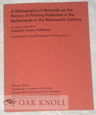 A BIBLIOGRAPHY OF MATERIALS ON THE HISTORY OF PRINTING PUBLISHED IN THE NETHERLANDS IN THE...