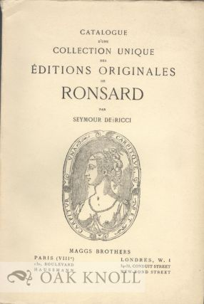CATALOGUE D'UNE COLLECTION UNIQUE DES EDITIONS ORIGINALES DE RONSARD. Seymour De Ricci