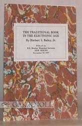 THE TRADITIONAL BOOK IN THE ELECTRONIC AGE. Herbert S. Bailey