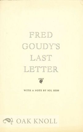 FRED GOUDY'S LAST LETTER. Frederic W. Goudy