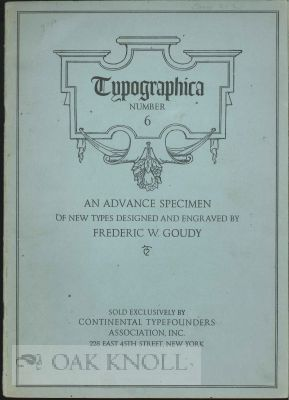 TYPOGRAPHICA, SHOWING SOME NEW TYPES DESIGNED AND ENGRAVED BY FREDERIC W. GOUDY. No.6.