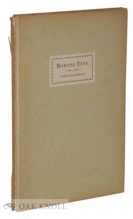 A PRINTED EXHIBIT OF BODONI TYPE WITH APPROPRIATE ORNAMENTS, BEING THE SECOND OF A SERIES OF...