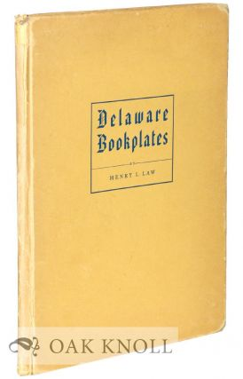 DELAWARE BOOKPLATES. Henry I. Law.