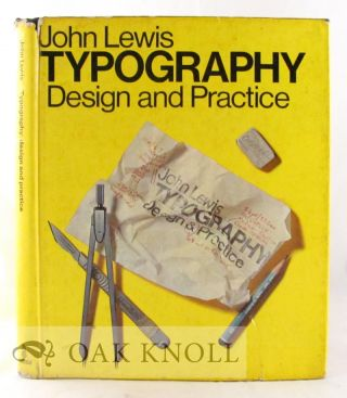 TYPOGRAPHY: DESIGN AND PRACTICE. John Lewis.