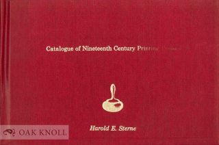 CATALOGUE OF NINETEENTH CENTURY PRINTING PRESSES. Harold E. Sterne