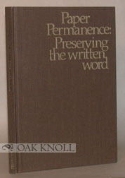 PAPER PERMANENCE: PRESERVING THE WRITTEN WORD
