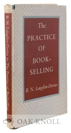 THE PRACTICE OF BOOKSELLING, WITH SOME OPINIONS ON ITS NATURE STATUS, AND FUTURE