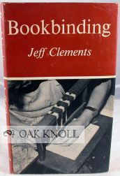 BOOKBINDING. Jeff Clements.