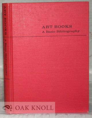 ART BOOKS, A BASIC BIBLIOGRAPHY OF THE FINE ARTS. E. Louise Lucas