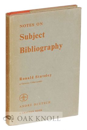 NOTES ON SUBJECT BIBLIOGRAPHY. Ronald Staveley