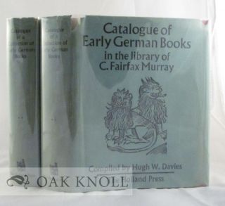 CATALOGUE OF A COLLECTION OF EARLY GERMAN BOOKS IN THE LIBRARY OF C. FAIRFAX MURRAY. Hugh W. Davies