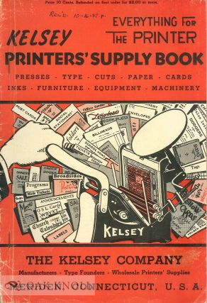 EVERYTHING FOR THE PRINTER, KELSEY PRINTERS' SUPPLY BOOK
