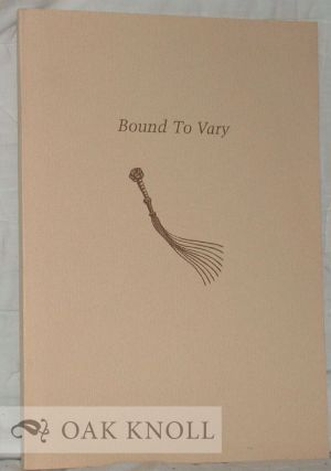 BOUND TO VARY, A GUILD OF BOOK WORKERS EXHIBITION OF UNIQUE FINE BINDINGS ON THE MARRIED METTLE...