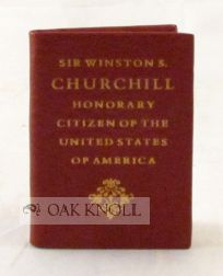 SIR WINSTON S. CHURCHILL, HONORARY CITIZEN OF THE UNITED STATES OF AMERICA BY ACT OF CONGRESS...