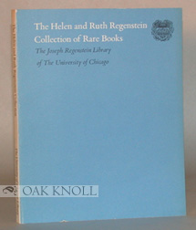 THE HELEN AND RUTH REGENSTEIN COLLECTION OF RARE BOOKS, A SELECTION EXHIBITION AT THE JOSEPH...