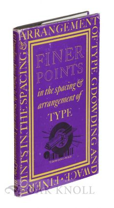 FINER POINTS IN THE SPACING & ARRANGEMENT OF TYPE. Geoffrey Dowding.