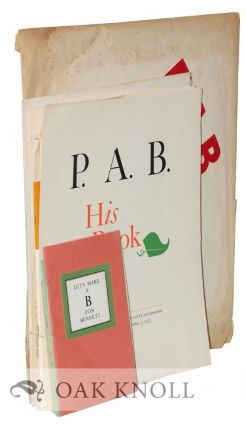 P.A.B., HIS BOOK, PRODUCED BY THE FRIENDS OF PAUL A. BENNETT AND PRESENTED ON THE EVENING OF THURSDAY DECEMBER 3, 1953.