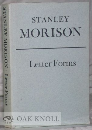 LETTER FORMS, TYPOGRAPHIC AND SCRIPTORIAL, TWO ESSAYS ON THEIR CLASSIFICATION, HISTORY AND...